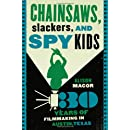 Chainsaws, Slackers, and Spy Kids: Thirty Years of Filmmaking in Austin, Texas