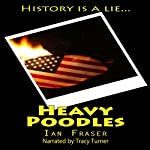 Heavy Poodles | Ian Fraser