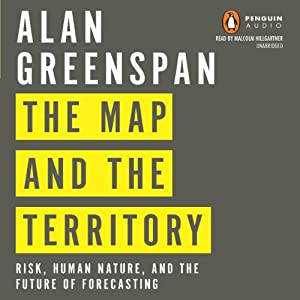 The Map and the Territory: Risk, Human Nature, and the Future of Forecasting | [Alan Greenspan]