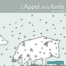L'Appel de la forêt | Livre audio Auteur(s) : Jack London Narrateur(s) : Michel Vuillermoz