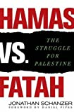 img - for Hamas vs. Fatah: The Struggle For Palestine by Jonathan Schanzer (2008-11-06) book / textbook / text book