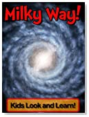 Milky Way Galaxy! Learn About Milky Way Galaxy and Enjoy Colorful Pictures - Look and Learn! (50+ Photos of Milky Way Galaxy)