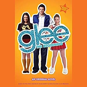 Glee: The Beginning Audiobook