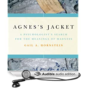 Agnes's Jacket: A Psychologist's Search for the Meanings of Madness (Unabridged)