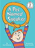 A Pet Named Sneaker (Beginner Books(R)) (0307975800) by Heilbroner, Joan