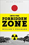 Into the Forbidden Zone: A Trip Through Hell and High Water in Post-Earthquake Japan (Kindle Single)
