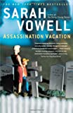 Assassination Vacation (074326004X) by Sarah Vowell