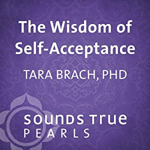 Wisdom of Self-Acceptance: Overcoming Anxiety About Imperfection | [Tara Brach]