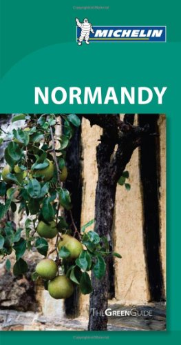 Michelin Green Guide Normandy, 6e (Green Guide/Michelin)