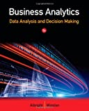 Business Analytics: Data Analysis & Decision Making (with Data Sets Printed Access Card)