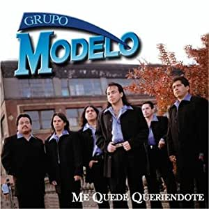 Grupo Modelo - Me Quede Queriendote - Amazon.com Music