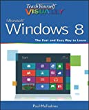 Teach Yourself VISUALLY Windows 8 (Teach Yourself VISUALLY (Tech))