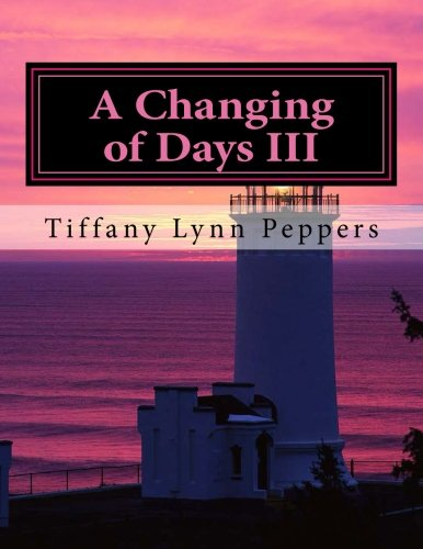 A Changing of Days III (A Chance of Rain from a Cloudless Sky Book 3) PDF