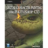 Digital Character Painting Using Photoshop CS3 (Charles River Media Graphics)by Don Seegmiller