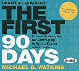 By Michael D. Watkins - The First 90 Days: Proven Strategies for Getting Up to Speed Faster and Smarter (Your Coach in a Box) (Una Upd Ex) (8/25/13)