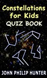 Constellations for Kids Quiz Book (Kids Games for Kindle)
