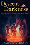 Descent Into Darkness (Bound to the Abyss Book 2)
