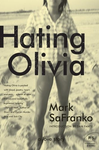Hating Olivia: A Love Story (P.S.) by Mark SaFranko