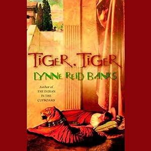 Tiger, Tiger | [Lynne Reid Banks]