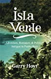 img - for Isla Verde: Adventure, Romance & Political Intrigue in Puerto Rico book / textbook / text book