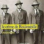 Le crime de Rouletabille (Les aventures de Rouletabille 6) | Gaston Leroux