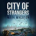 City of Strangers: Luis Chavez, Book 2 Hörbuch von Mark Wheaton Gesprochen von: Timothy Andrés Pabon