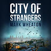 City of Strangers: Luis Chavez, Book 2 | Mark Wheaton