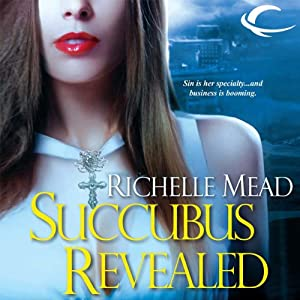 Succubus Revealed: Georgina Kincaid, Book 6 | [Richelle Mead]