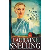 Land to Call Home, A (Red River of the North Book #3) ~ Lauraine Snelling