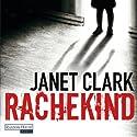 Rachekind Hörbuch von Janet Clark Gesprochen von: Anna Thalbach