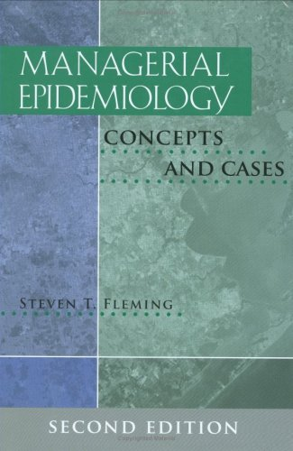 Managerial Epidemiology: Concepts and Cases, Second Edition