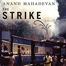 The Strike (       UNABRIDGED) by Anand Mahadevan Narrated by Deepti Gupta