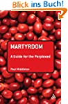 Martyrdom: A Guide for the Perplexed...