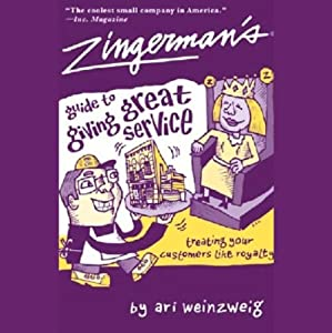 Zingerman's Guide to Giving Great Service: Treating Your Customers Life Royalty | [Ari Weinzweig]