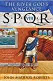 img - for SPQR VIII: The River God's Vengeance (The SPQR Roman Mysteries) book / textbook / text book
