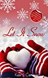 Let it Snow - A Christmas Erotic Romance from Xcite Books