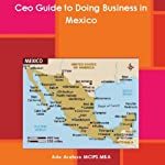 CEO Guide to Doing Business in Mexico | Ade Asefeso, MCIPS, MBA