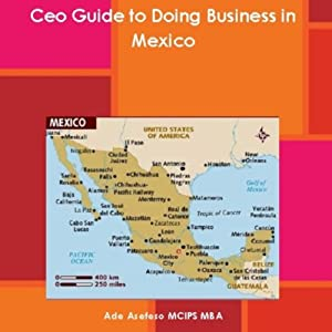 CEO Guide to Doing Business in Mexico Audiobook