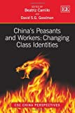 China's Peasants and Workers: Changing Class Identities (CSC China Perspectives series)