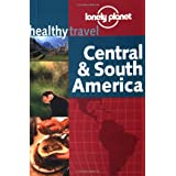 Lonely Planet Healthy Travel - Central & South America ~ Isabelle Young