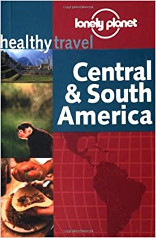 Lonely Planet Healthy Travel - Central & South America: Isabelle Young: 9781864500530: Amazon ...