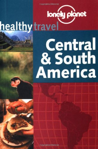 central-and-south-america-lonely-planet-healthy-travel