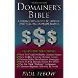 Domainer's Bible: A Beginner's Guide To Buying and Selling Domain Names (Fourth Edition)