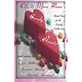 Life is More Than Candy Hearts (Volume 1)