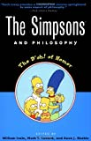 The Simpsons and Philosophy: The Doh! of Homer (Popular Culture and Philosophy)