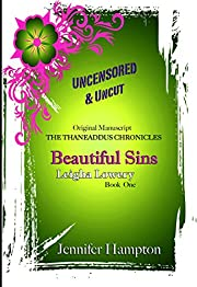 Beautiful Sins: Leigha Lowery (THE THANEADDUS CHRONICLES Book 1)