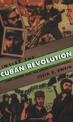 Inside the Cuban Revolution: Fidel Castro and the Urban...