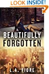 Beautifully Forgotten (Beautifully Da...