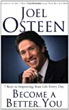 Joel Osteen Become a Better You: 7 Keys to Improving Your Life Every Day