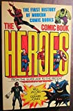 The Comic Book Heroes: From the Silver Age to the Present (0517554402) by Will Jacobs